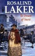 To Dream of Snow by Rosalind Laker